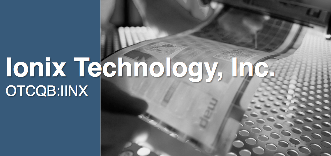 Chinese Technology Company, Stock Symbol: IINX Ionix Technology Operates Five Subsidiaries Serving the Multi-Billion Dollar Photoelectric Display and Smart Energy Industries