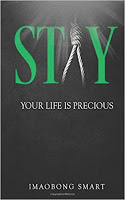 """Author and Nurse, Imaobong Smart, Releases Book, """"Stay: Your Life is Precious,"""" to Help Combat Suicide"""
