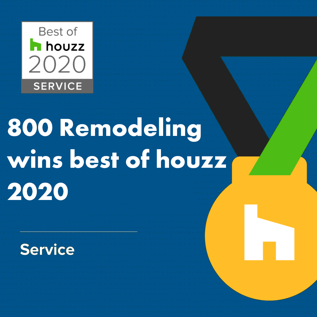 800 Remodeling of Los Angeles Awarded Best Of Houzz 2020
