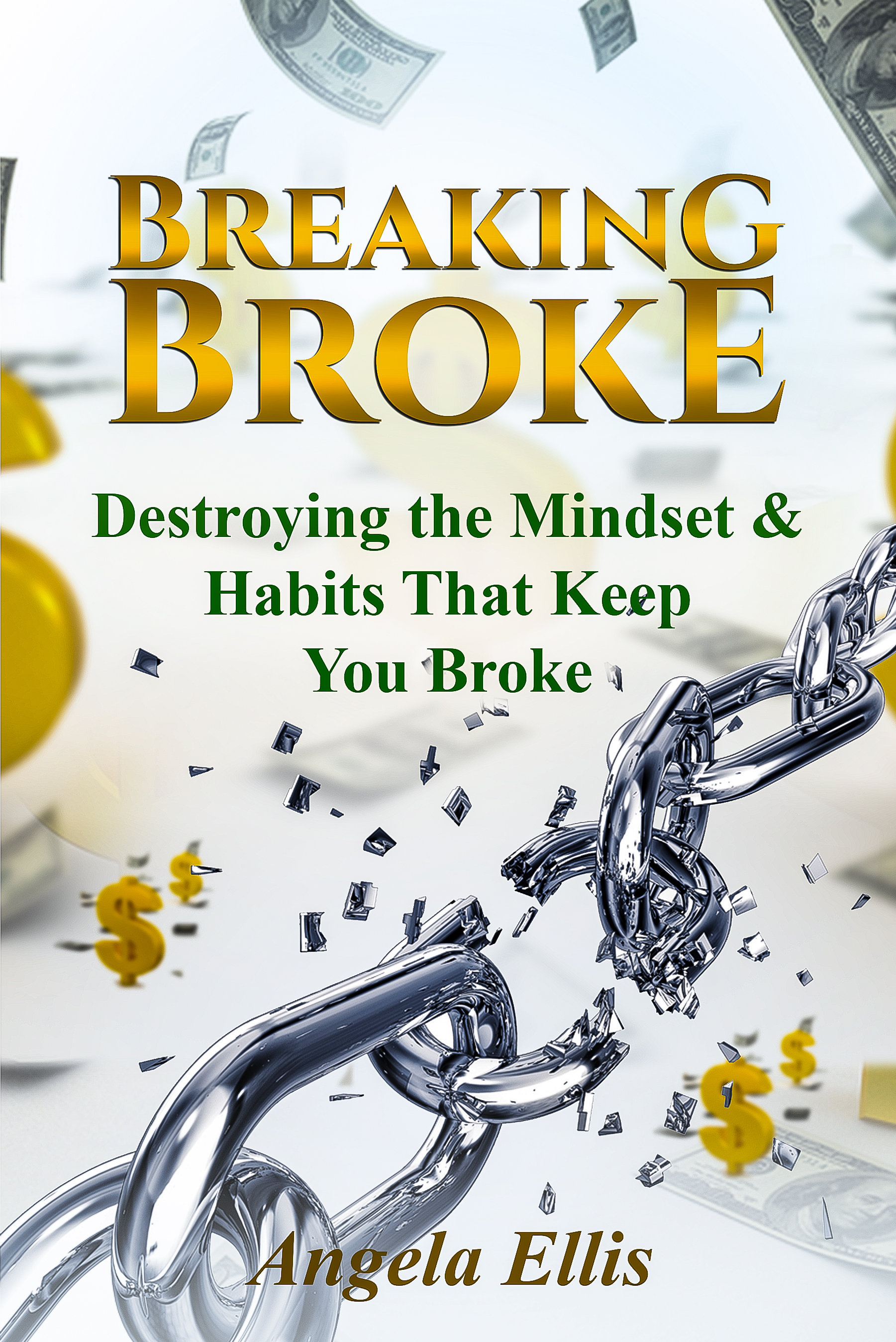 "Author Angela Ellis Publishes Book ""Breaking Broke: Destroying Mindsets and Habits that Keep You Broke"""