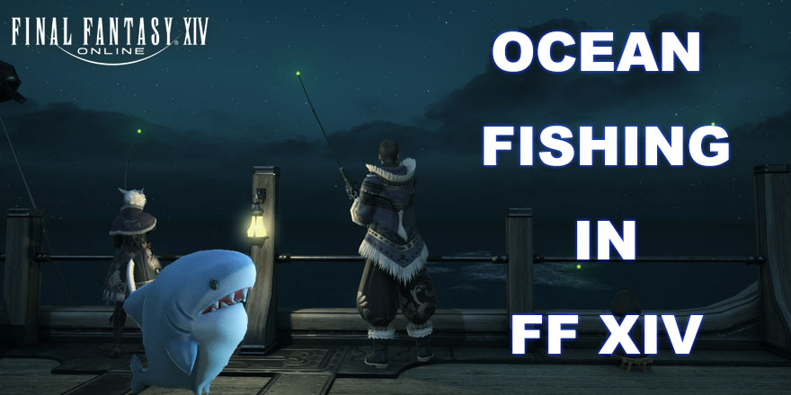 FF14 News: Right Now The Best Thing In Final Fantasy XIV Is Fishing \'Raids\'