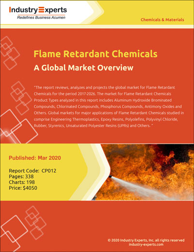 Global Flame Retardant Chemicals Demand to Reach 3.8 Million Metric Tons by 2026 - Market Research Report (2019-2026) by Industry Experts, Inc.