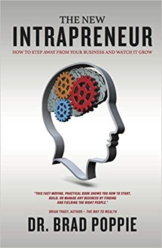 Serial Entrepreneur, Dr. Brad Poppie, Debuts Third Book: The New Intrapreneur