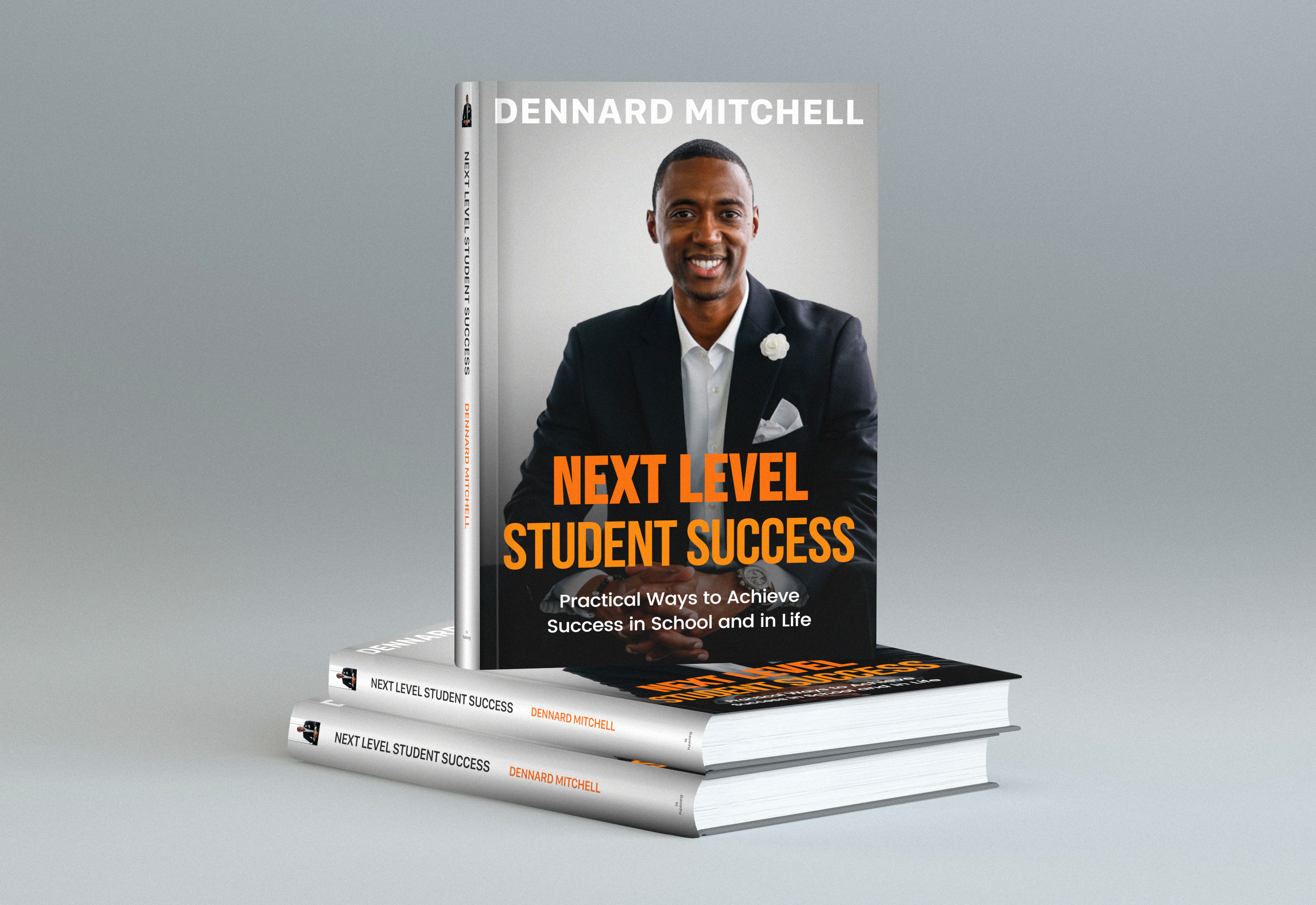 Acclaimed Leadership Facilitator Mr. Dennard Mitchell Releases Next Level Student Success, New Book Aiming To Introduce Excellence In Schooling And Beyond