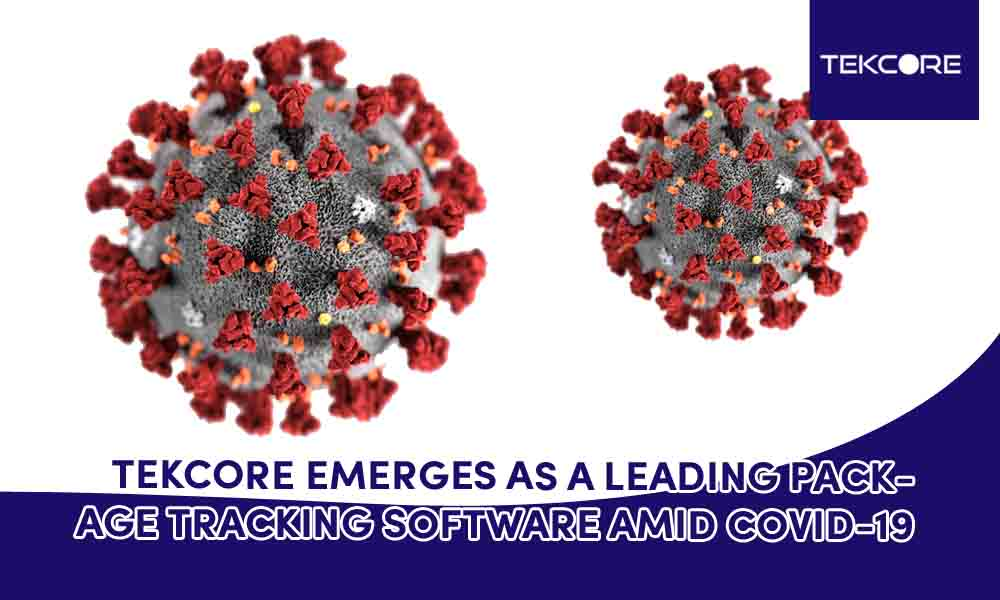 Tekcore Emerges as a leading Package Tracking Software amid Covid-19
