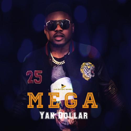 "Yan Dollar unveils his intriguing New Album called ""MEGA"" Single hit \"