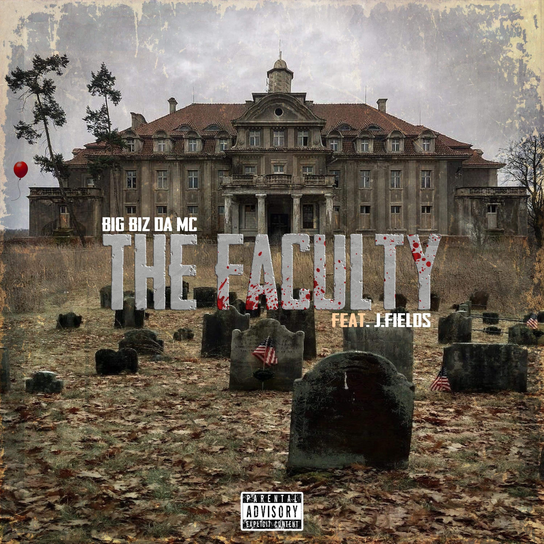 "Big BIZ Da MC Announces New Single ""The Faculty"" featuring J. Fields"