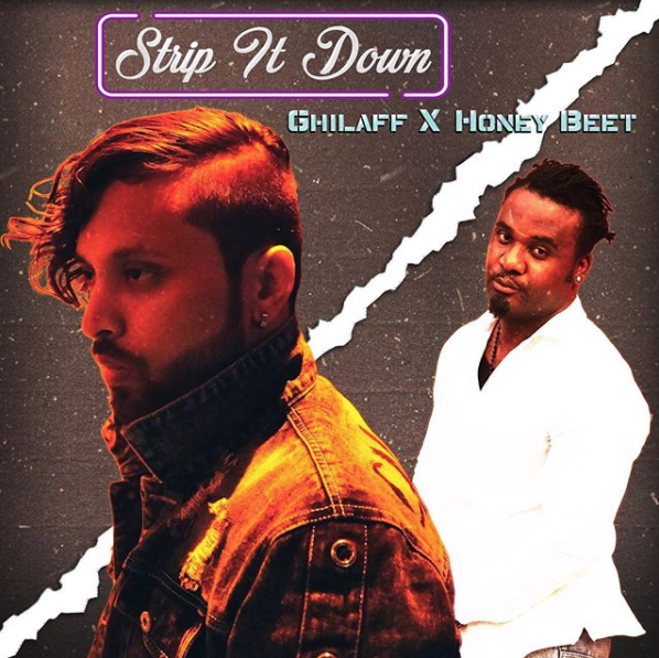 Ghilaff Releases New Single, 'Strip It Down' Ft. Honey Beet