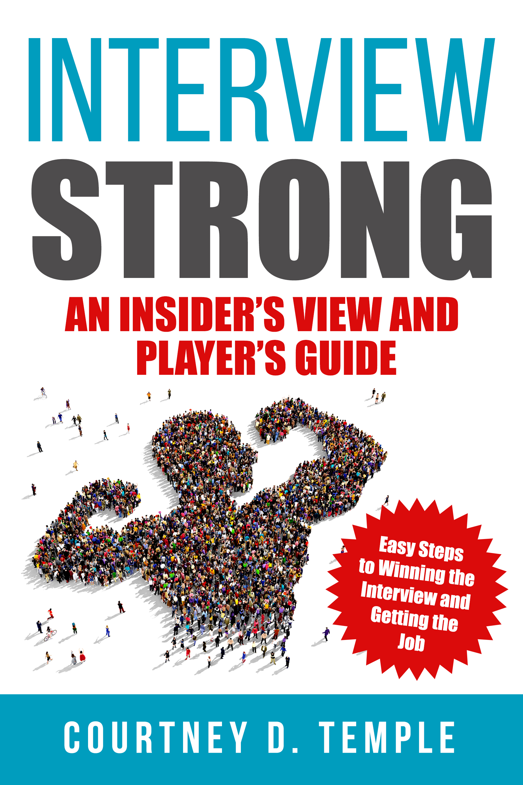 Courtney D. Temple Is Announcing The Launch Of Her New Book - Interview Strong: An Insider's View And Player's Guide