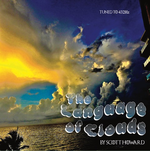Scott Howard Releases Much Anticipated New Album, The Language of Clouds