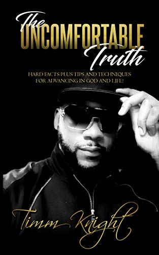 """""""The Uncomfortable Truth"""" by Timm Knight Demolishes Modern Myths and Propaganda for a Quest for God"""