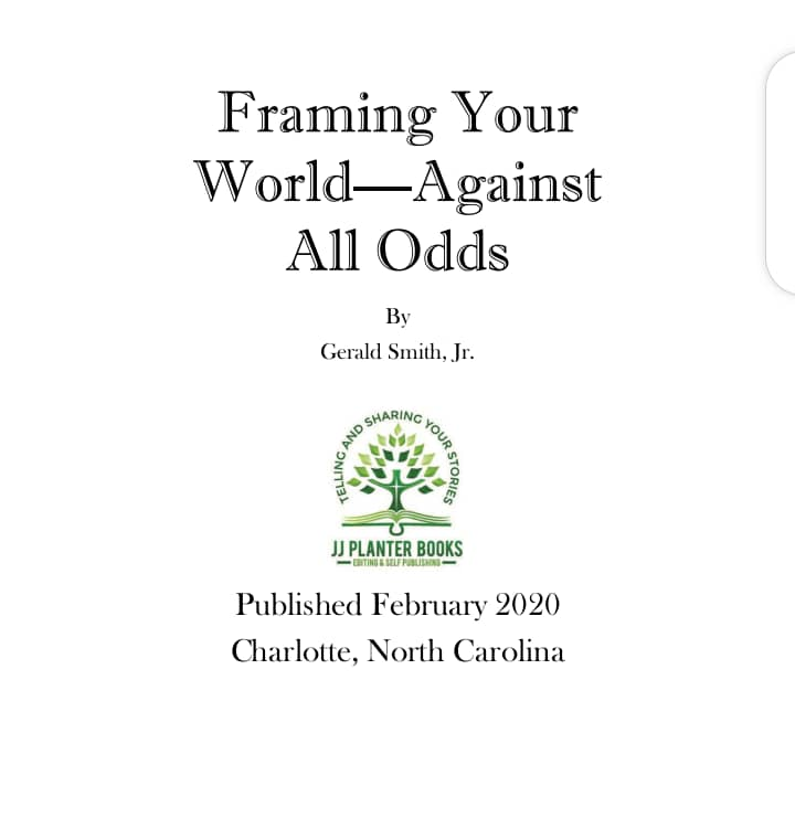 Gerald Smith Jr. Releases a new Book titled: Framing your World - Against All Odds