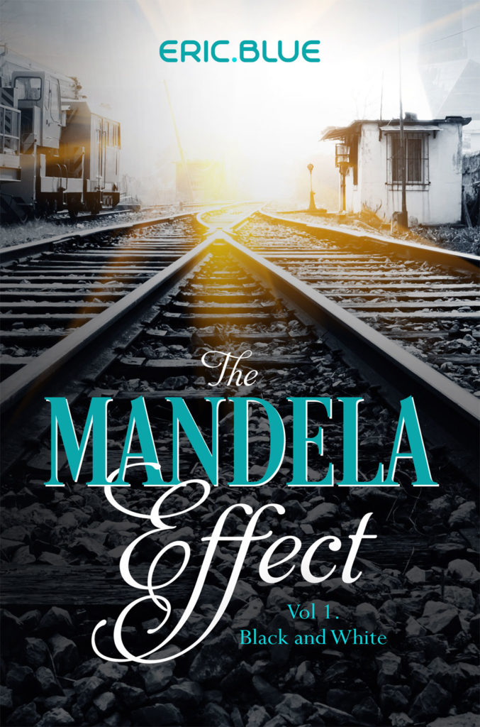 """Author Eric Blue's #1 Amazon Historical Thriller, """"The Mandela Effect, Black and White,"""" Released as Free Book"""