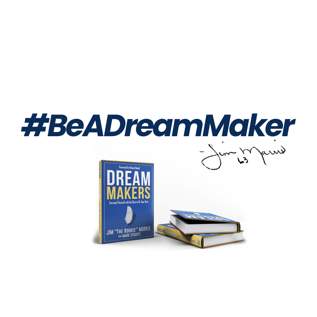 "The Highly Inspirational Speaker, Jim ""The Rookie"" Morris Authors another Book, Dream Makers"