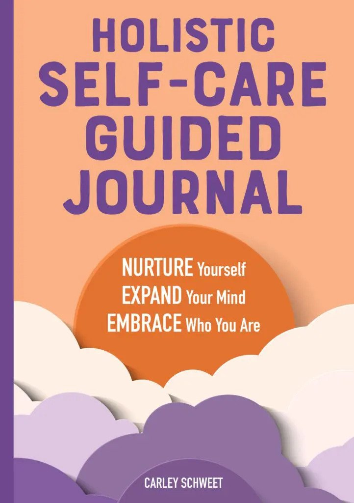 An Insightful look Into American Self-care Coach and Author, Carley Schweet's Holistic Self-Care Guided Journal