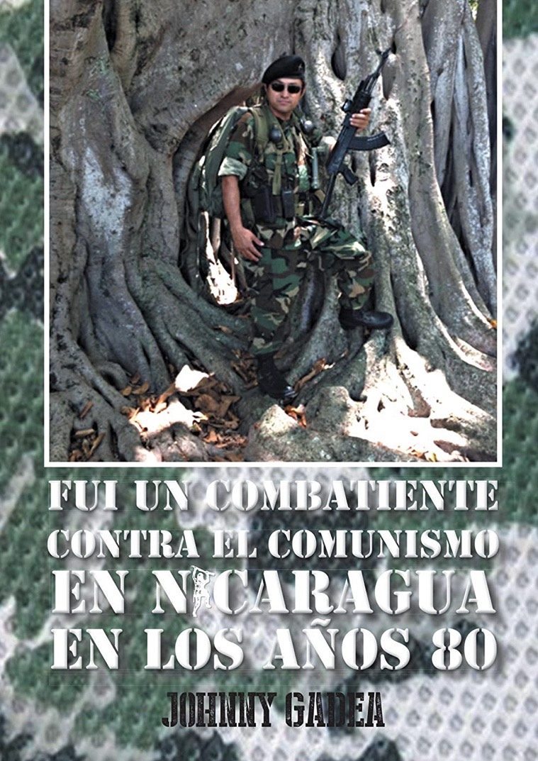 Johnny Gadea Reveals the Harsh Facts about Nicaragua's Wars in Tell-All Autobiography