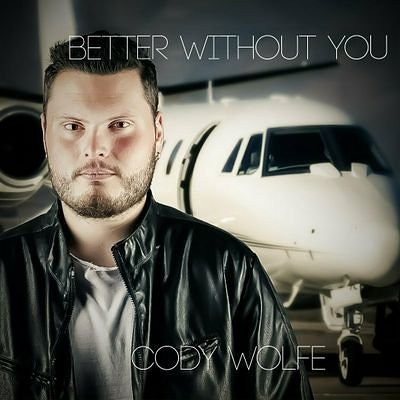 """Cody Wolfe to Release a New Break-up Song Titled """"Better Without You"""""""