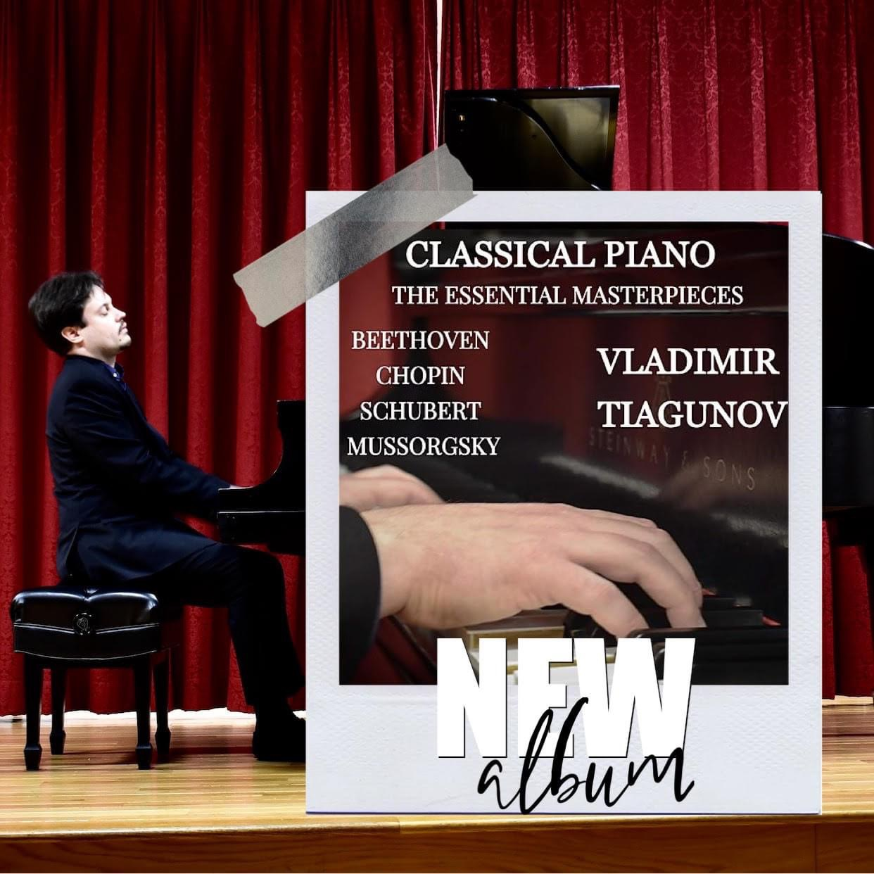 Gifted Pianist, Vladimir Tiagunov, has announced the release of his album, 'Classical Piano: The Essential Masterpieces'