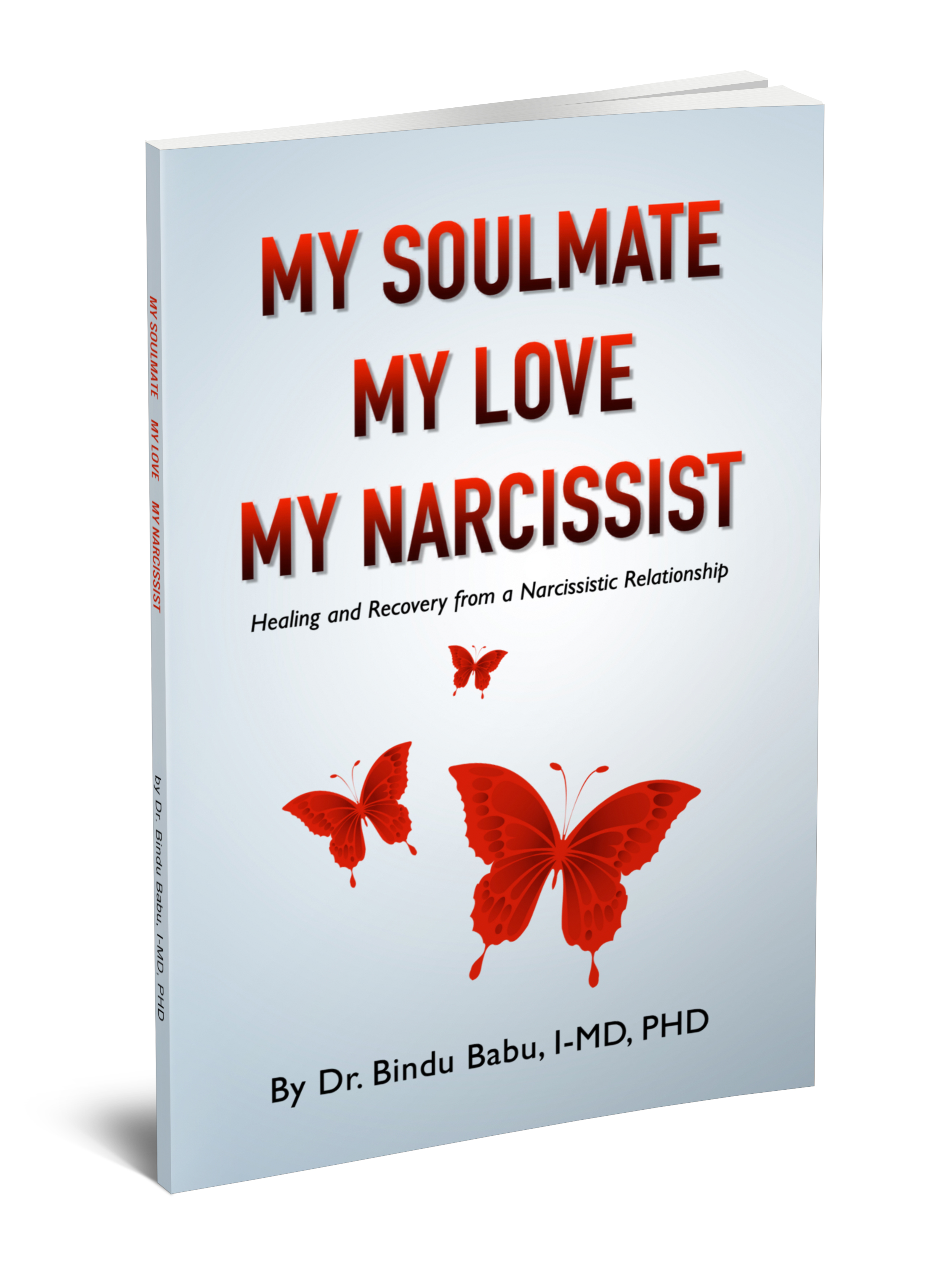 """Integrative Physician & Celebrity Transformational Coach, Dr. Bindu Babu, Releases """"My Soulmate, My Love, My Narcissist"""" A Transformative Book on Healing and Recovery from a Narcissistic Relationship"""