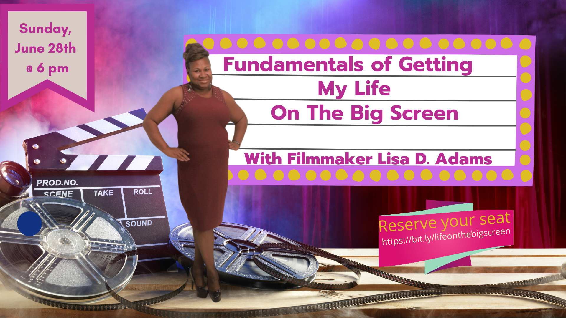 "Lisa D. Adams Group Presents: ""Fundamentals of Getting My Life on the Big Screen"""