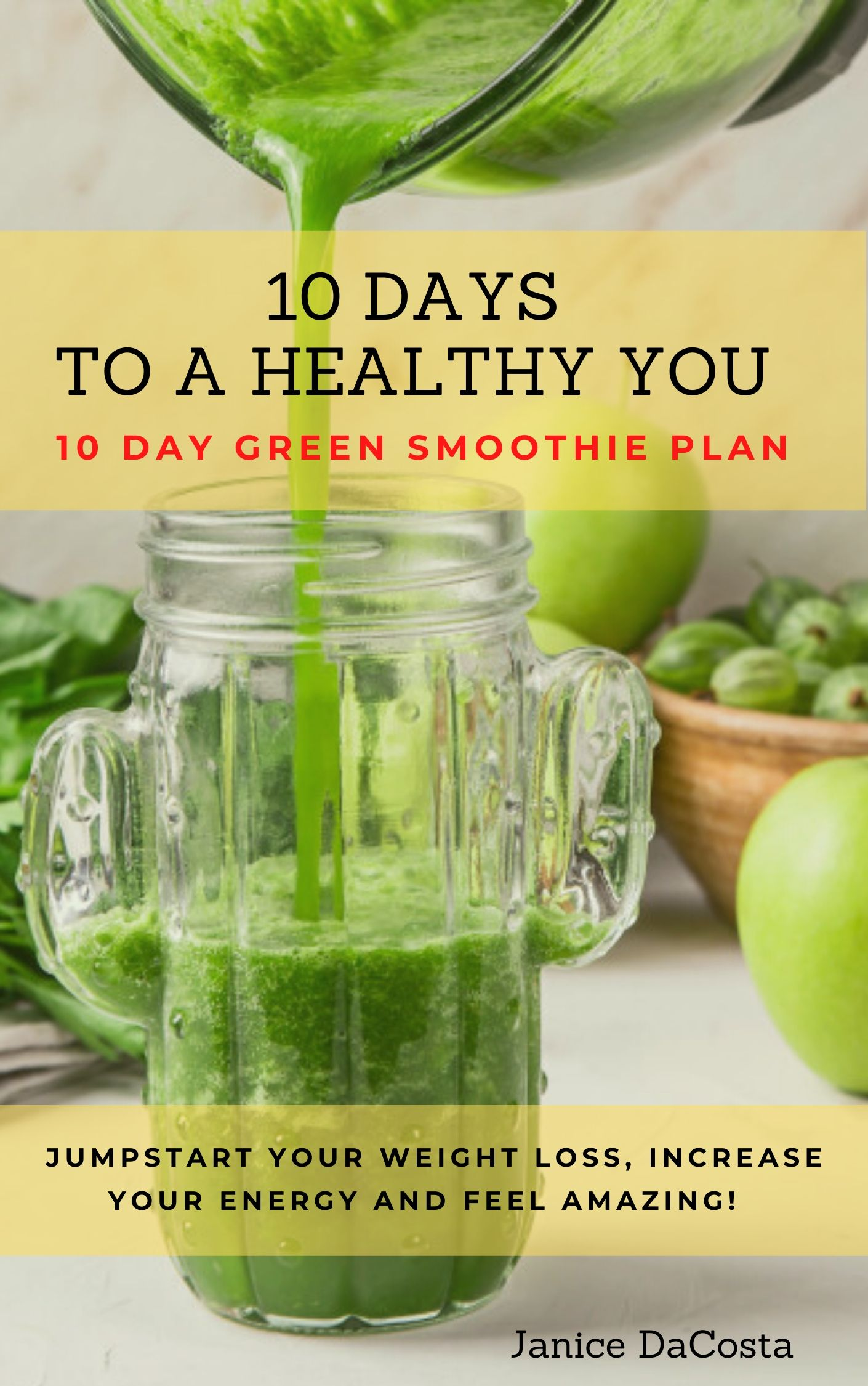 "Certified Nutrition and Wellness Consultant, Janice DaCosta, Releases Book ""10 Days to a Healthy You: 10 Day Green Smoothie Plan"""