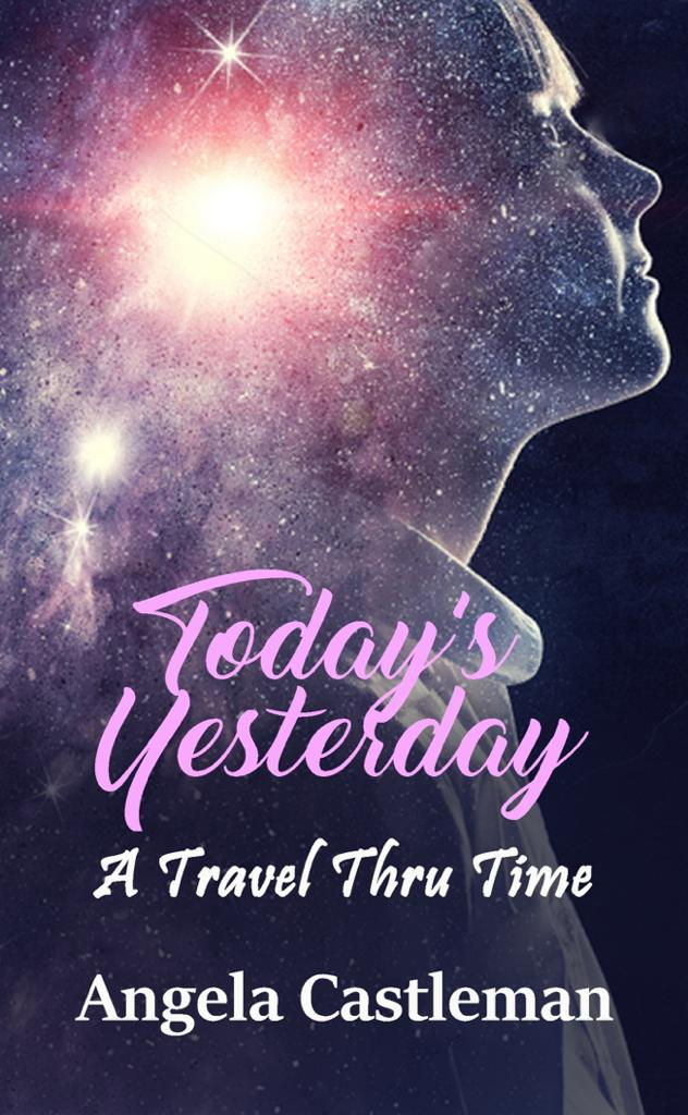 A Controversial Time Travel Fiction, 'Today's Yesterday: A Travel Thru Time' is Unlike Anything Written Before