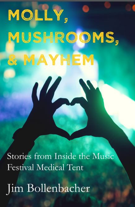 "Former Attorney, Now First Responder at Music Festivals, Jim Bollenbacher, Released Book ""Molly, Mushrooms, & Mayhem"" as the #1 New Release on Amazon in Emergency Medical Service Category"