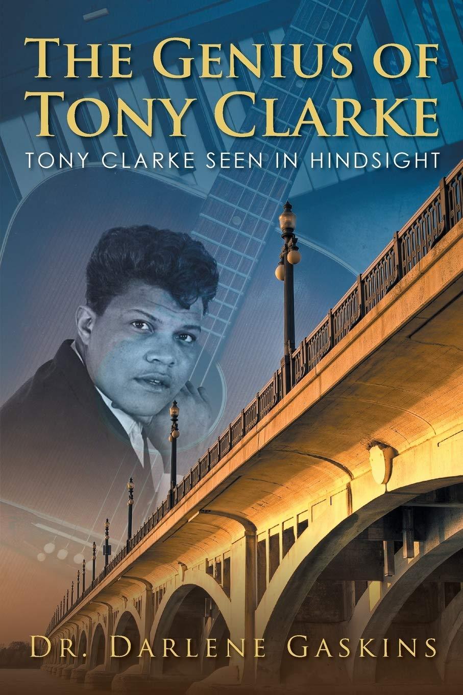 Dr. Darlene Gaskins' book: The Genius of Tony Clarke now on Amazon