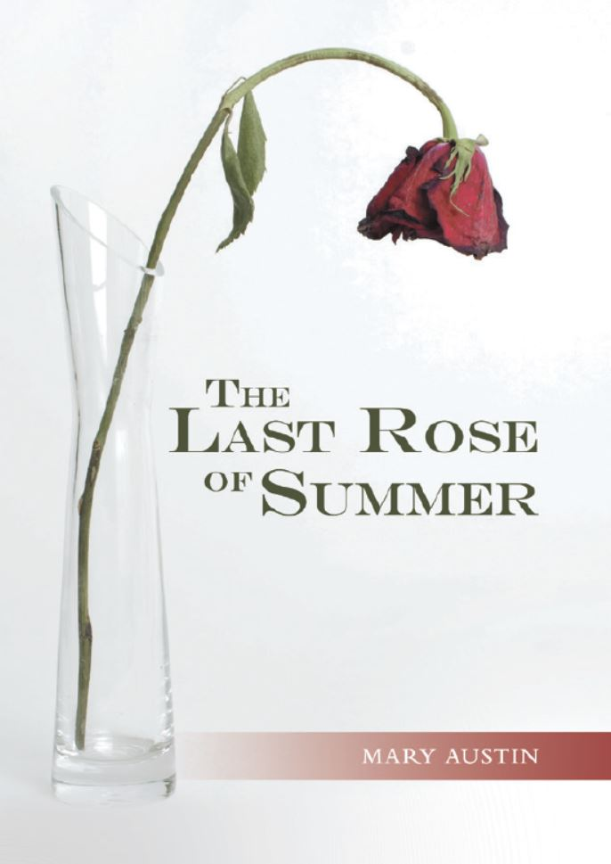 The Last Rose of Summer by Mary Austin, inspired by a true story, follows a young cancer researcher after she discovers a breakthrough drug that could transform chemotherapy