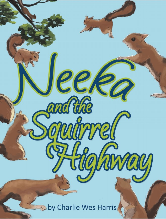 """Charlie Wes Harris' """"Neeka and the Squirrel Highway"""" is a Peek Into Common Human Fears"""