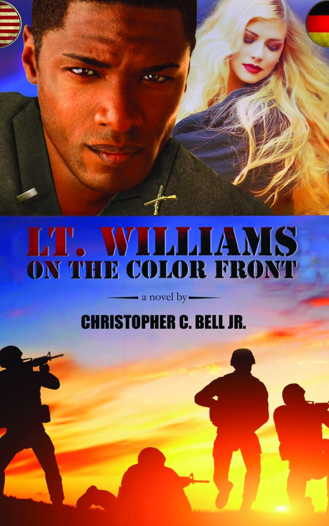 Lt. Williams on the Color Front: A novel by Christopher C. Bell Jr.