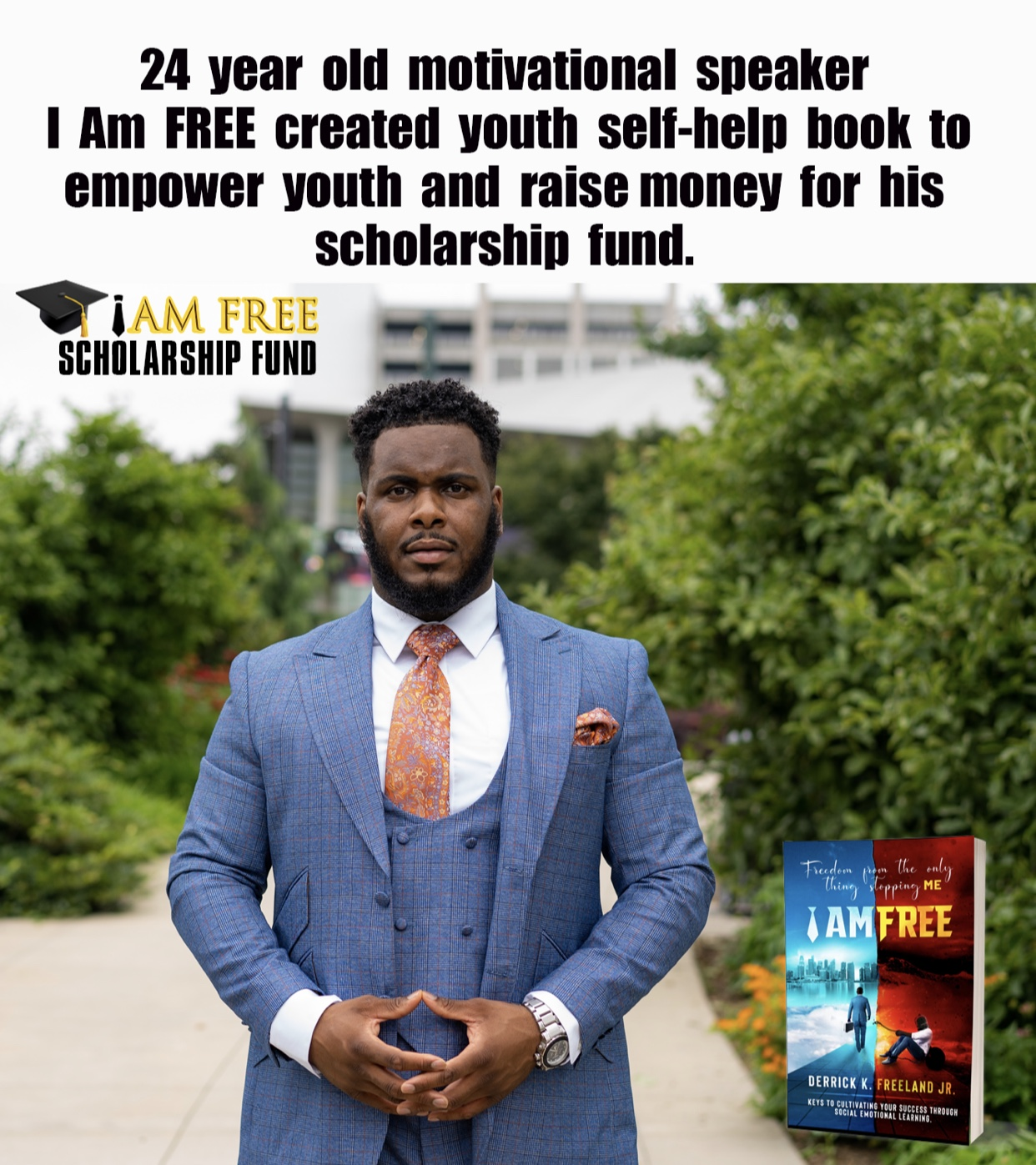 """Derrick K Freeland Jr. launches the """"I Am FREE book"""" to empower youth through Social Emotional Learning and raise money for his scholarship fund"""