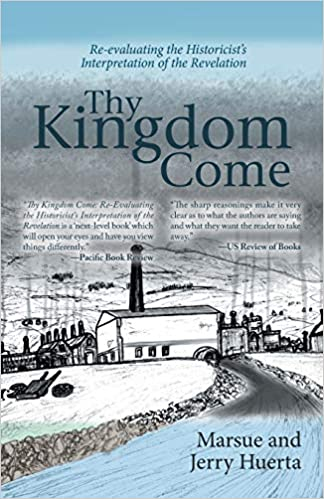 Thy Kingdom Come: Re-Evaluating the Historicist's Interpretation of the Revelation