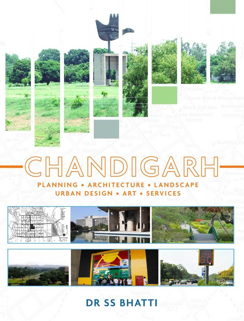 CHANDIGARH: Planning • Architecture • Landscape • Urban Design • Art • Services - a book by Dr SS Bhatti released worldwide