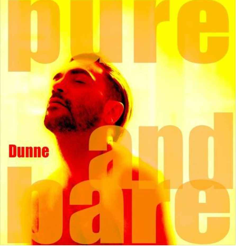 "Dunne Makes Spectacular Return To The Scene With Single ""Pure and Bare"" On August 14th"