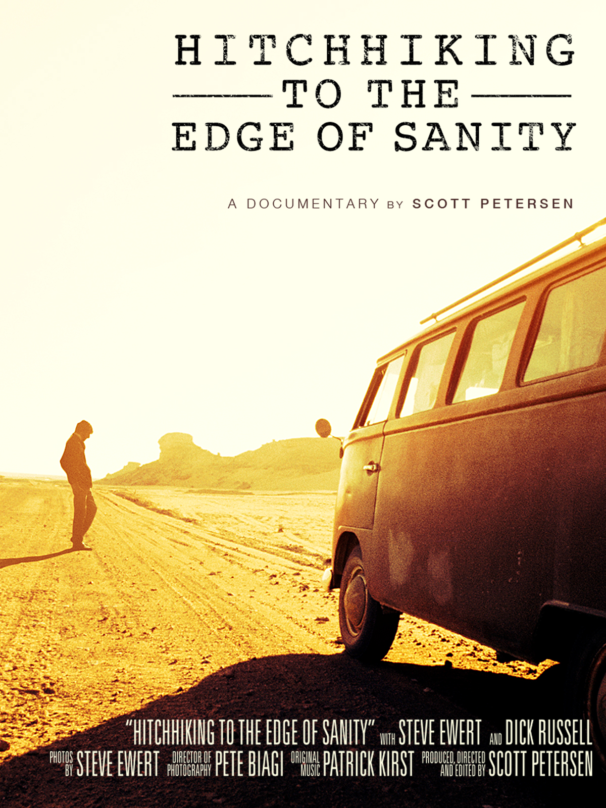 Hitchhiking to the Edge of Sanity tells the story of Steve Ewert and Dick Russell