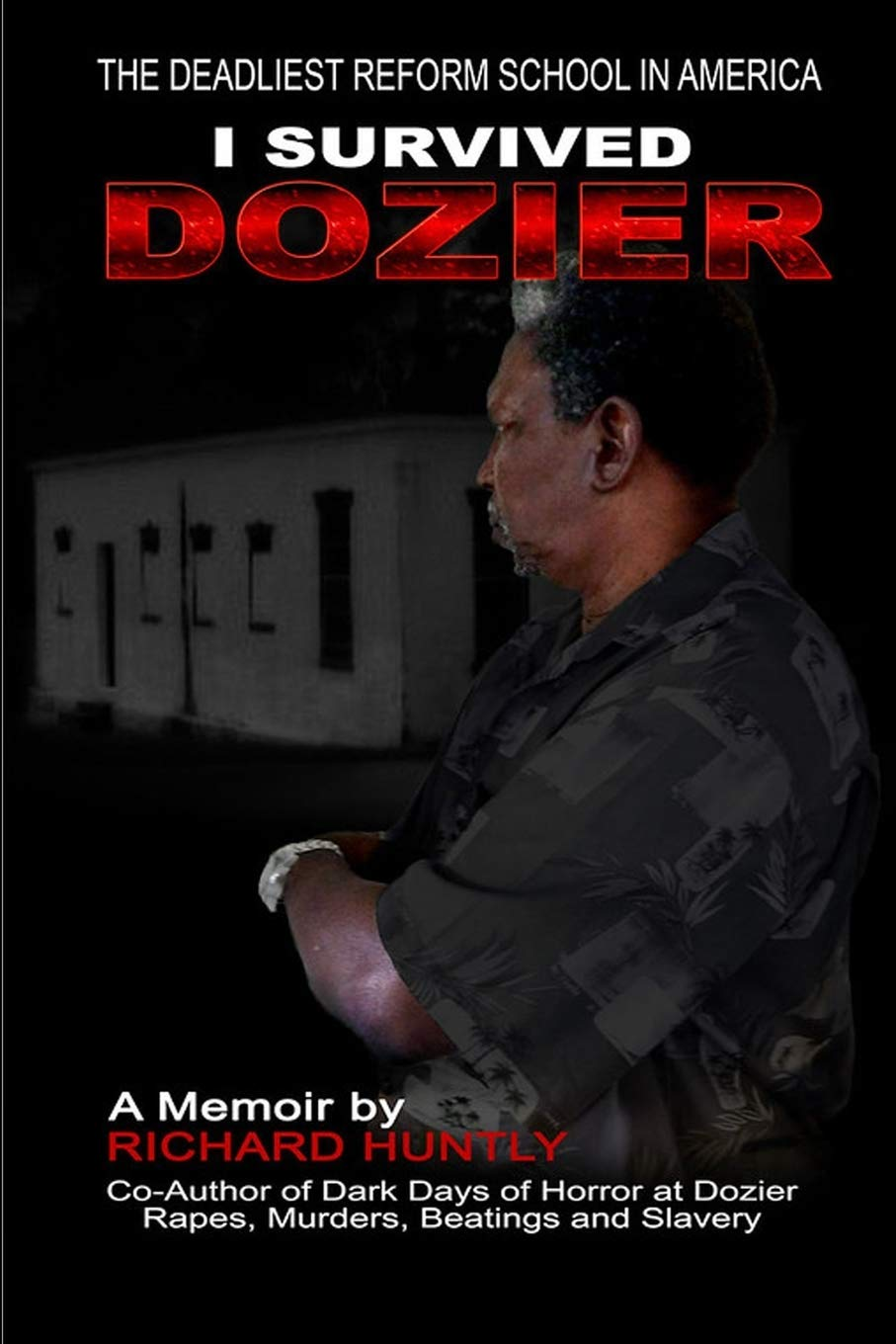 "Former Child Slave of Florida School for Boys Relives Days of Horror, Tells it All in New Book, ""I Survived Dozier"""