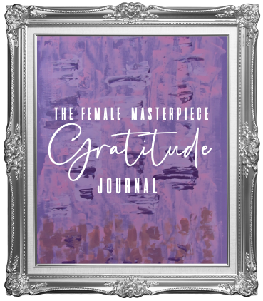 DanaSimone Presents The Female Masterpiece Gratitude Journal