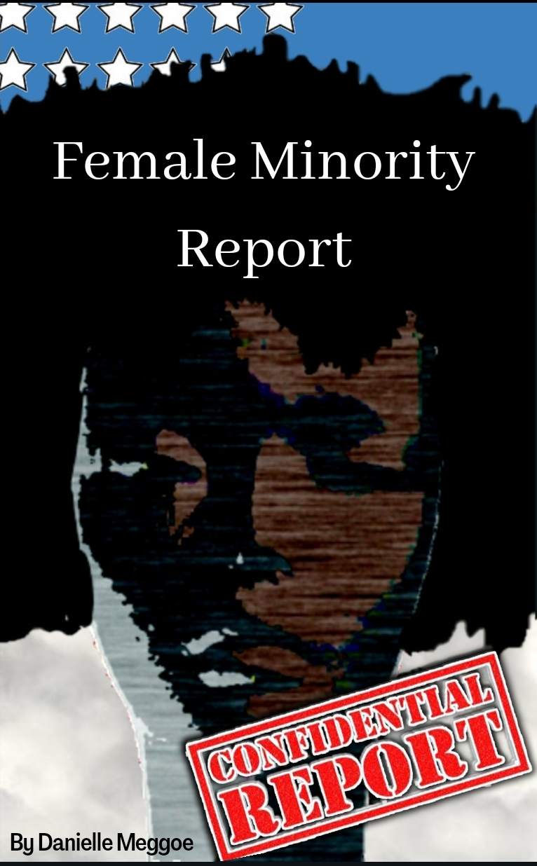 "Danielle Meggoe's ""Female Minority Report"" Reveals Minority Women's Struggles in Corporate America"