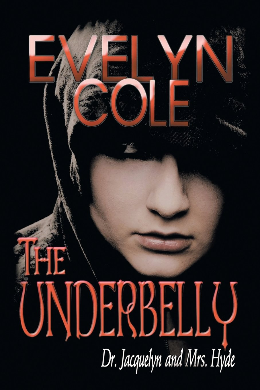 Author Evelyn Cole pens a heartfelt fiction titled: The Underbelly: Dr. Jacquelyn and Mrs. Hyde