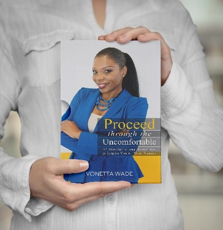 """Author Vonetta Wade of """"Proceed Through the Uncomfortable: 52 Mindful Journal Reminders to Inspire You on Your Journey"""" Announces the Publication of her Book and Book Signing Event"""