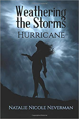 "Author Natalie Neverman Launches Debut Novel ""Hurricane"" in the Series ""Weathering the Storms"""