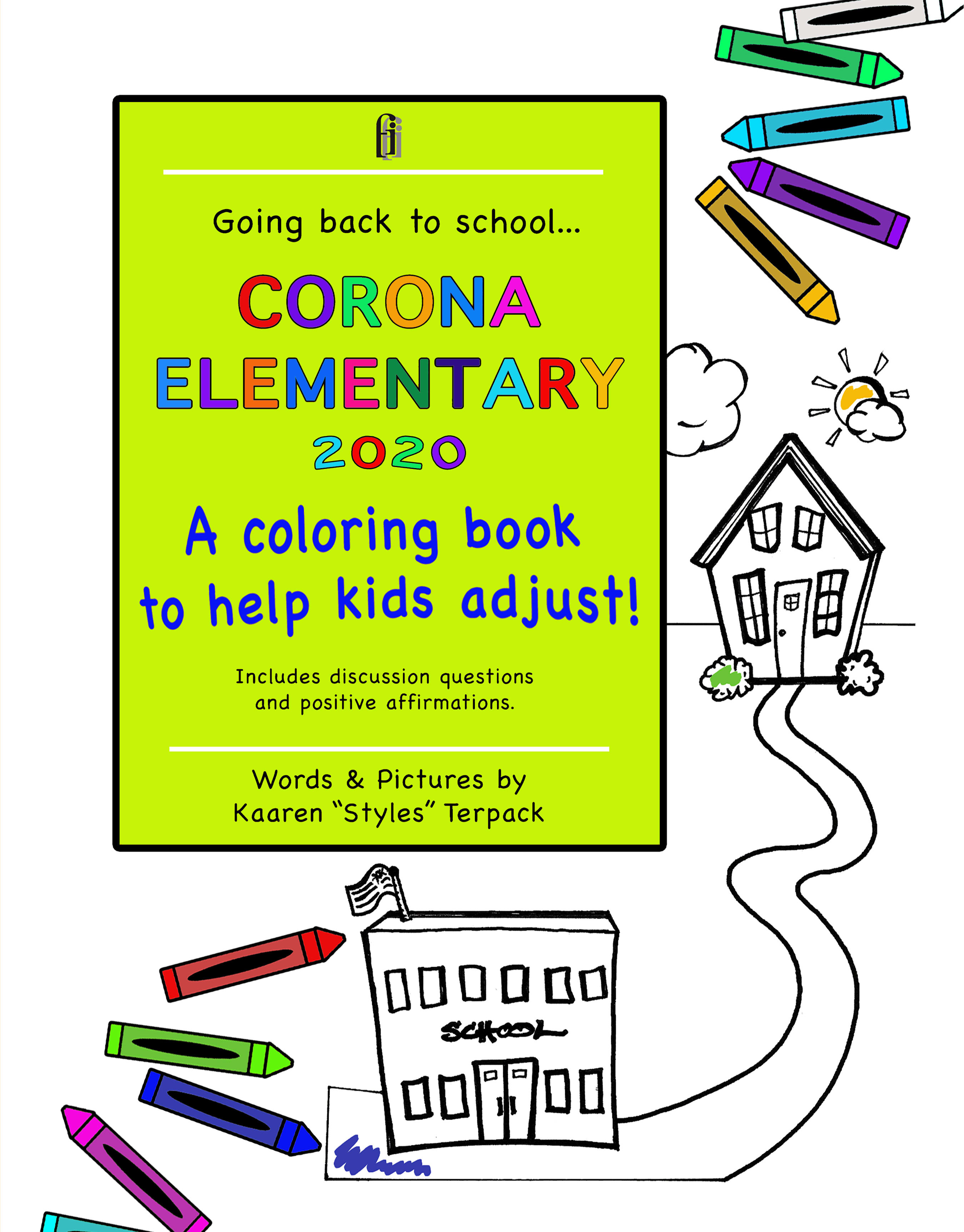 "Kaaren ""Styles"" Terpack tells kids about the new normal in ""Corona Elementary"""