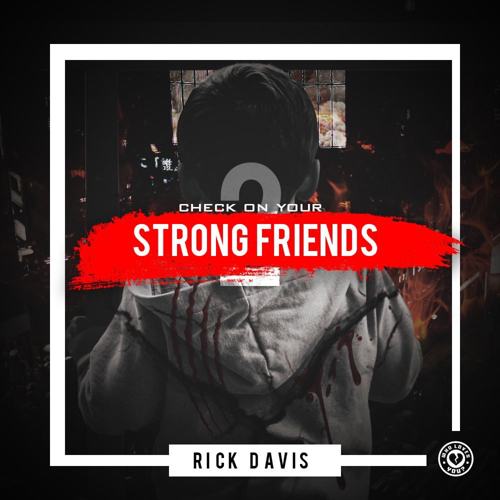 "Hip-hop Artist Rick Davis Keeps Up The Fight Against Mental Illness With New Extended Playlist ""Check On Your Strong Friends 2"""