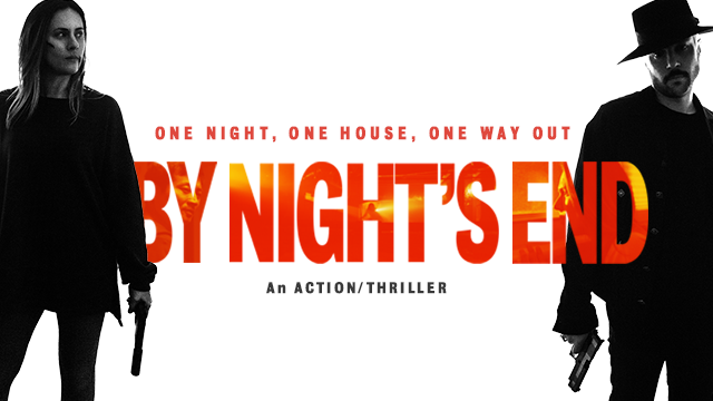 Stream Now: 'BY NIGHT'S END' - An Intense Home Invasion Thriller
