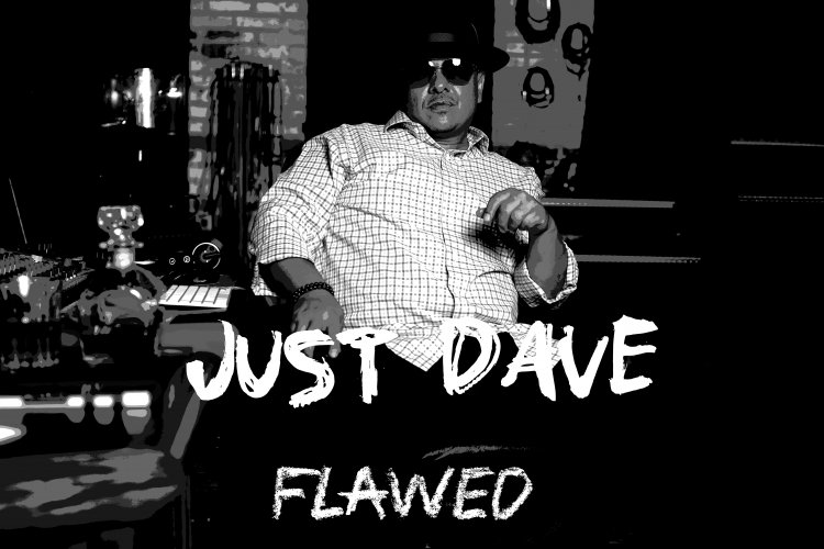 """Just Dave"" released new Rap single ""Flawed"" on digital platforms and has been scoring high in radio tests"
