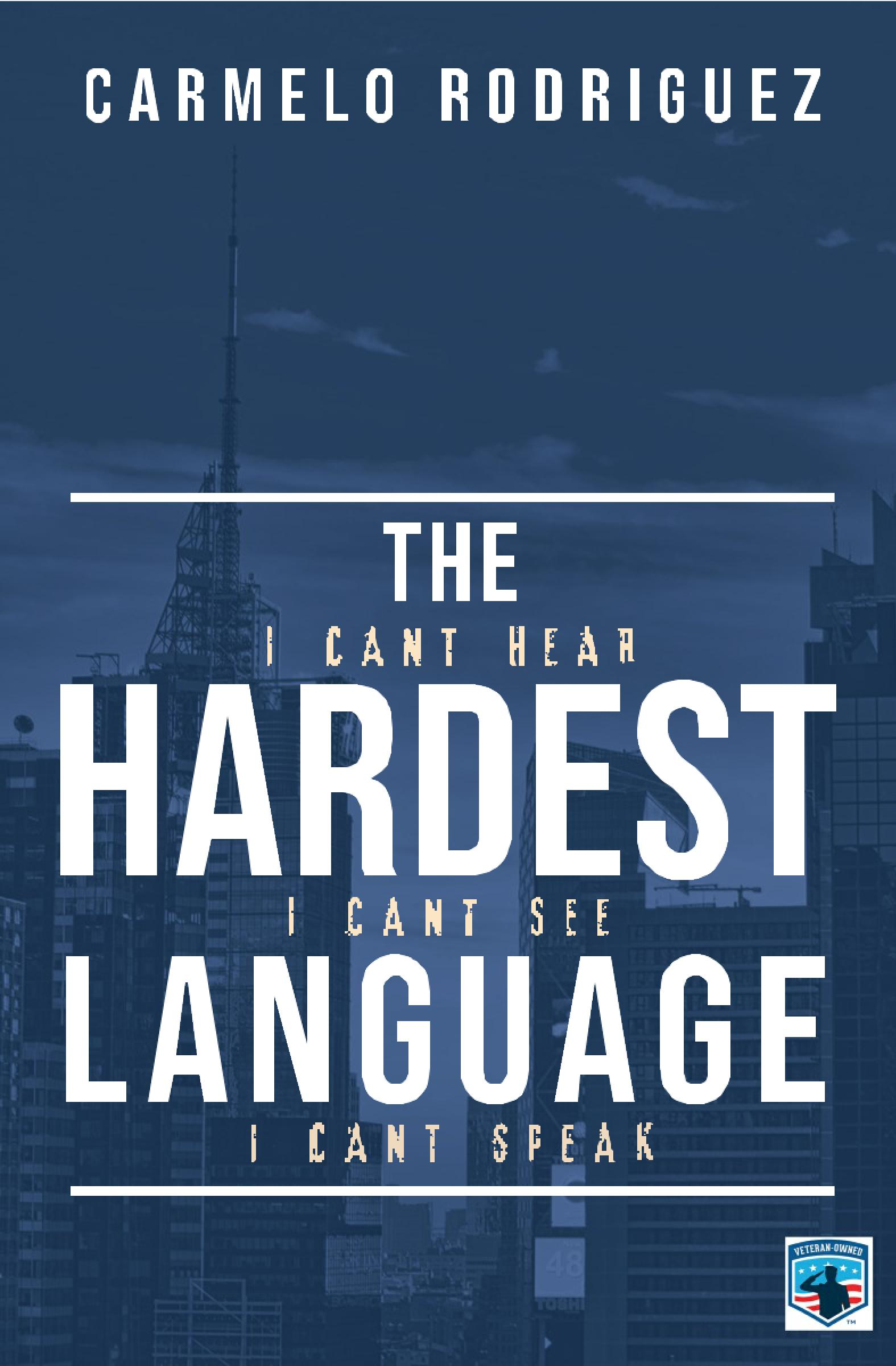 "Police Officer and Author Carmelo Rodriguez Set to Release Fourth Book ""The Hardest Language"" Addressing Negotiating Crisis Situations"