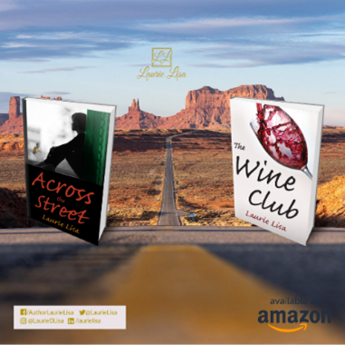 """Laurie Lisa, Author of """"The Wine Club"""" Releases Second Novel """"Across the Street"""" to Rave Reviews"""