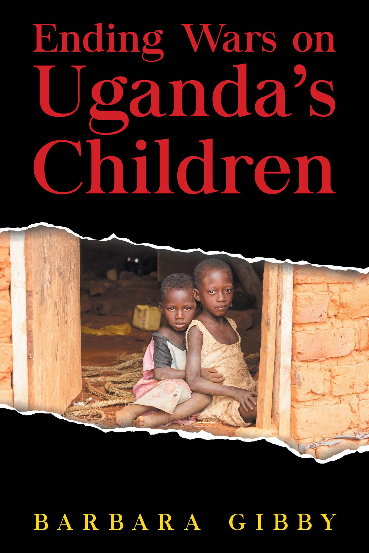 The wrath in the heart of Uganda exposed in Barbara Gibby's book
