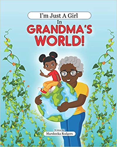 "Event Planner and Author Marshecka Rodgers Releases ""I'm Just A Girl in Grandma's World"" to Rave Reviews"